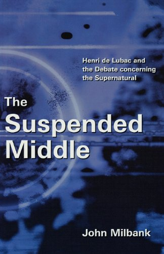 9780334040453: The Suspended Middle: Henry de Lubac and the Debate Concerning the Supernatural: Henri De Lubac and the Debate Concerning the Supernatural