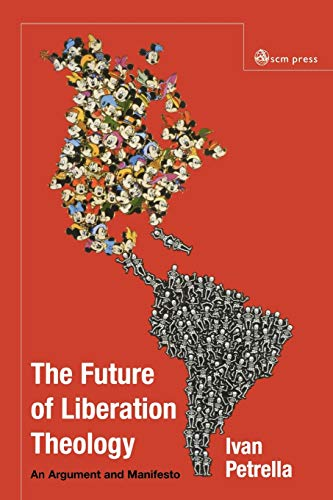 9780334040613: The Future of Liberation Theology: An Argument and Manifesto