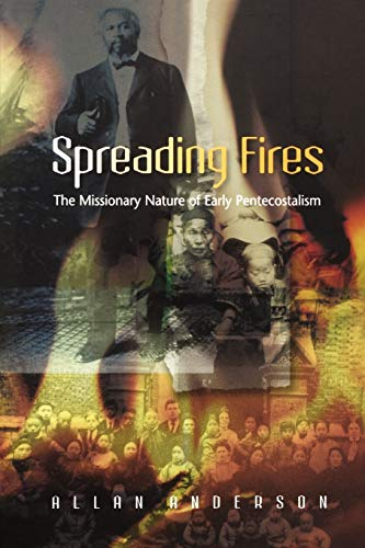 9780334040637: Spreading Fires: The Missionary Nature of Early Pentecostalism
