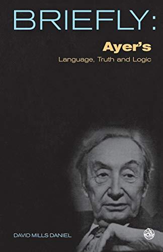 Ayer's Language, Truth and Logic (SCM Briefly): Daniel, David Mills