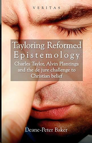 9780334041405: Tayloring Reformed Epistemology: The Challenge to Christian Belief (Veritas) (Veritas) (The Veritas Series)