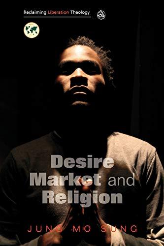 9780334041412: Reclaiming Liberation Theology: Desire, Market, Religion