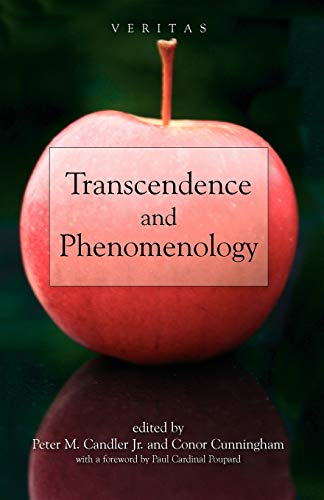 Transcendence and Phenomenology (Veritas): Peter M. Candler, Jr; Conor Cunningham