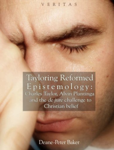 9780334041535: Tayloring Reformed Epistemology: Charles Taylor, Alvin Plantinga and the de jure challenge to Christian belief (Veritas)