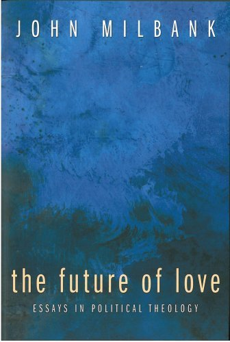 9780334043263: The Future of Love: Essays in Political Theology