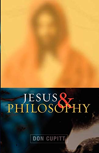 Jesus and Philosophy: Cupitt, Don