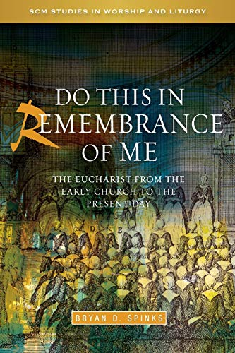 9780334043768: Do this in Remembrance of Me: The Eucharist from the Early Church to the Present Day (SCM Studies in Worship & Liturgy Series)