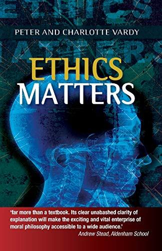 Ethics Matters: Vardy, Charlotte; Vardy, Peter