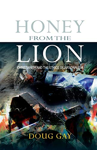 9780334046479: Honey from the Lion: Christianity and the Ethics of Nationalism