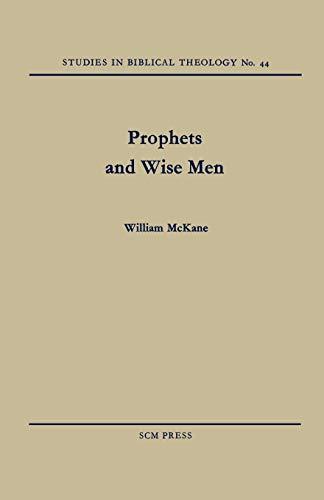 Prophets and Wise Men (Studies in Biblical Theology): William McKane