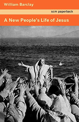 A New People's Life of Jesus (9780334047513) by William Barclay