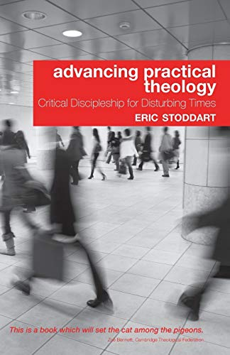 9780334051916: Advancing Practical Theology: Critical Discipleship for Disturbing Times
