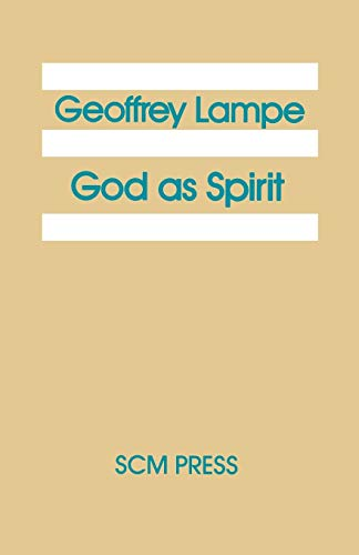 God as Spirit The 1976 Bampton Lectures: Geoffrey Lampe
