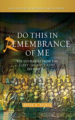 9780334053071: Do this in Remembrance of Me (SCM Studies in Worship & Liturgy Series)