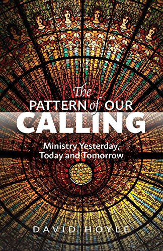 9780334054726: The Pattern of Our Calling: Ministry Yesterday, Today and Tomorrow