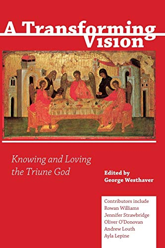 A Transforming Vision: Knowing and Loving the