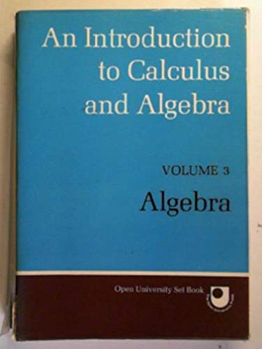 An Introduction to Calculus and Algebra - Volume 3 - Algebra