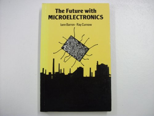 9780335002689: Future with Microelectronics: Forecasting the Effects of Information Technology