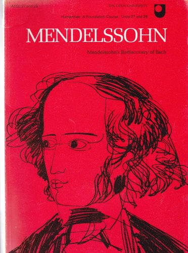 9780335005161: Arts - Foundation Course: Mendelssohn's Rediscovery of Bach Unit 27-28 (Course A100)