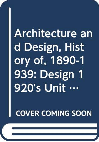 9780335007073: Architecture and Design, History of, 1890-1939: Design 1920's Unit 15-16 (Course A305)
