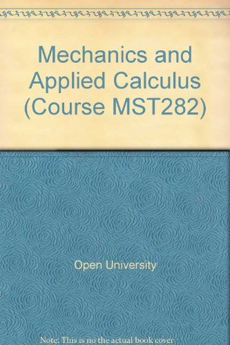 9780335011704: Mechanics and Applied Calculus: Some Basic Tools, Kinematics and Newton's Laws of Motion Unit 1-3 (Course MST282)