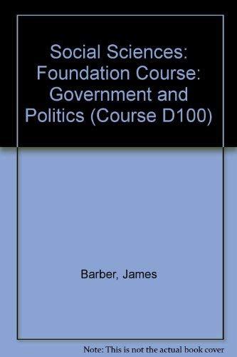 Social Sciences: Government and Politics Unit 24-28: Foundation Course (Course D100) (0335015069) by James Barber