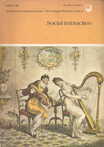 Social Interaction (The Sociological Perspective : A Second Level Course, Units 5 to 8): Salaman, ...