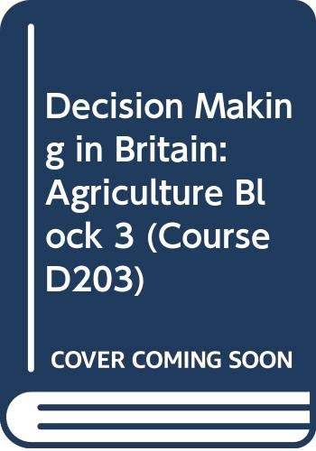 9780335019427: Decision Making in Britain: Agriculture Block 3 (Course D203)
