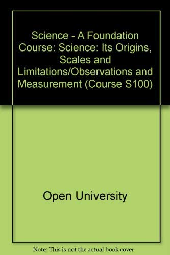 9780335020003: Science - A Foundation Course: Science: Its Origins, Scales and Limitations/Observations and Measurement Unit 1-2 (Course S100)