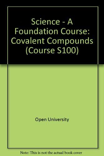 Science - A Foundation Course (Course S100): OPEN UNIVERSITY