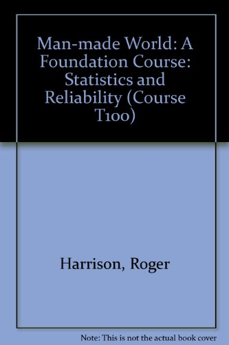 Man-made World: Statistics and Reliability Unit 10: A Foundation Course (Course T100) (0335025099) by Roger Harrison