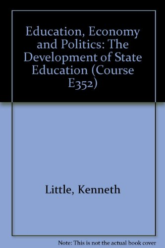 Education, Economy and Politics. The Development of State Education. (Course E352): Bell, Robert