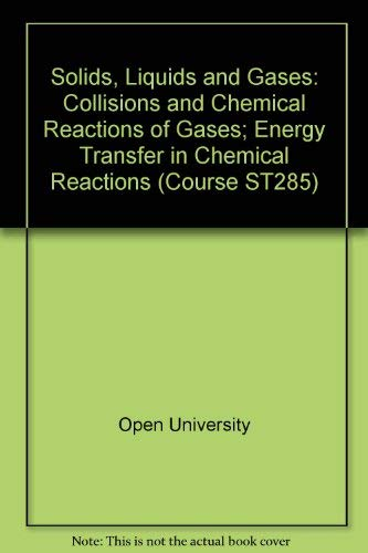 9780335040438: Solids, Liquids and Gases: Collisions and Chemical Reactions of Gases; Energy Transfer in Chemical Reactions Unit 5-6 (Course ST285)