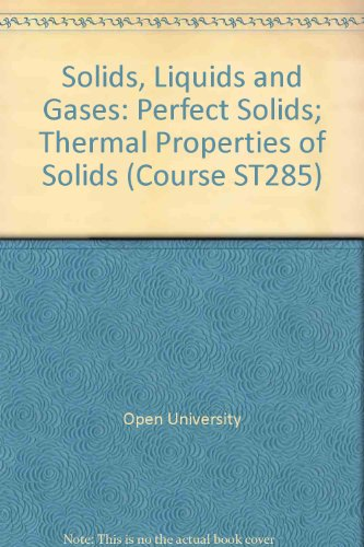 9780335040445: Solids, Liquids and Gases: Perfect Solids; Thermal Properties of Solids Unit 7-8 (Course ST285)