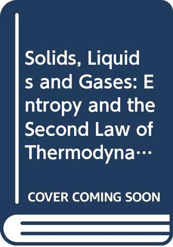 9780335040490: Solids, Liquids and Gases: Entropy and the Second Law of Thermodynamics Entropy and Microstates; Thermodynamic Potentials and Their Applications Unit 13-14 (Course ST285)