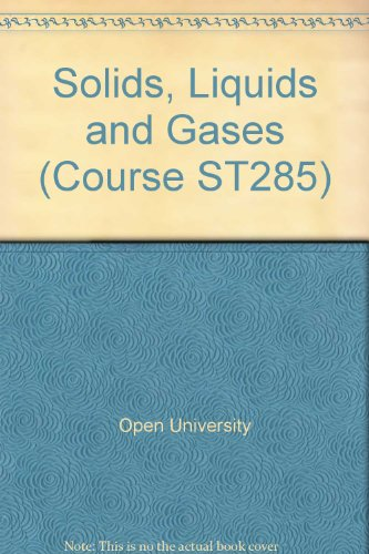 9780335040506: Solids, Liquids and Gases: The Third Law of Theromodynamics; Phase Transitions: Liquids and Gases Revisited Unit 15-16 (Course ST285)