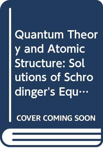 Quantum Theory and Atomic Structure: Solutions of: Open University