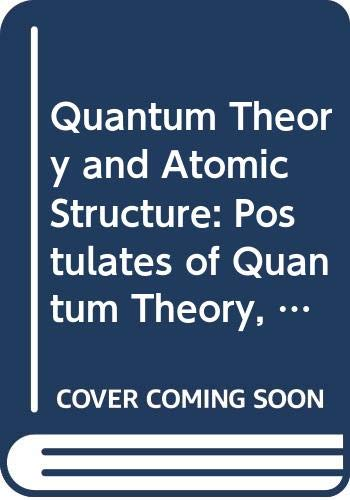Quantum Theory and Atomic Structure: Postulates of: Open University