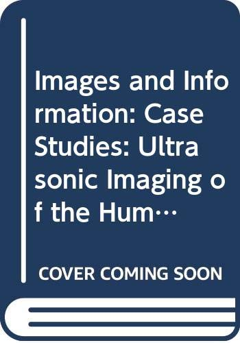 9780335043835: Images and Information: Case Studies: Ultrasonic Imaging of the Human Foetus/E.M.I.-Scanner Unit 15-16 (Course ST291)