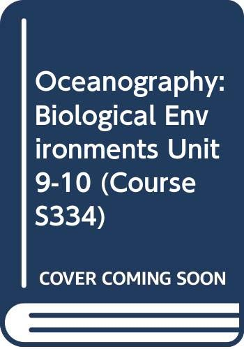 9780335044535: Oceanography: Biological Environments Unit 9-10 (Course S334)