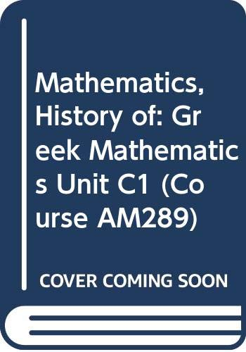 Mathematics, History of: Greek Mathematics Unit C1: Margaret Eleanor Baron