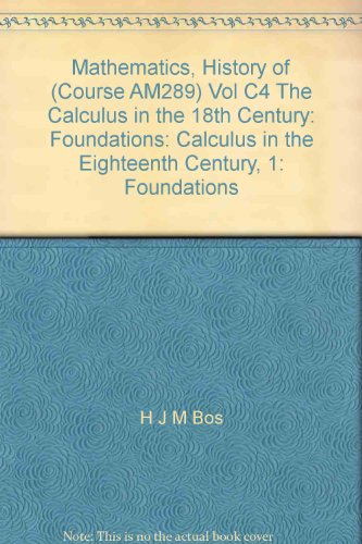 9780335050031: Mathematics, History of: Calculus in the Eighteenth Century, 1: Foundations Unit C4 (Course AM289)