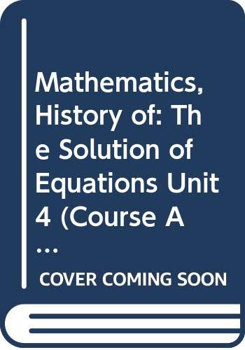 9780335050079: Mathematics, History of: The Solution of Equations Unit 4 (Course AM289)