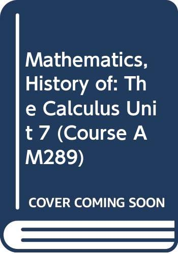 9780335050109: Mathematics, History of: The Calculus Unit 7 (Course AM289)