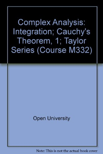 9780335055517: Complex Analysis: Integration; Cauchy's Theorem, 1; Taylor Series Unit 4-6 (Course M332)