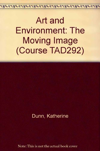 9780335062072: Art and Environment: The Moving Image Unit 8 (Course TAD292)