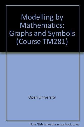 9780335062904: Modelling by Mathematics: Graphs and Symbols Unit 1-3 (Course TM281)