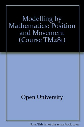 9780335062911: Modelling by Mathematics: Position and Movement Unit 4-6 (Course TM281)