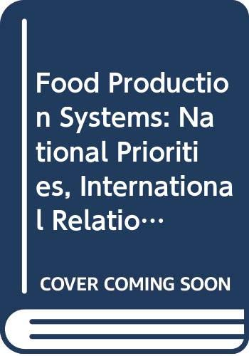 9780335063758: Food Production Systems: National Priorities, International Relationships Unit 14-15 (Course T273)