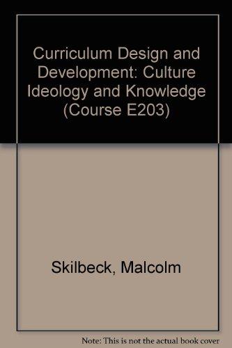 Curriculum Design and Development (Course E203): Malcolm Skilbeck